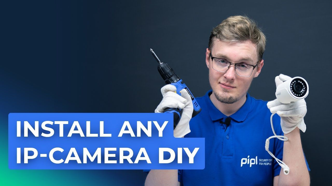 How To Install Any IP Camera DIY: Full Guide